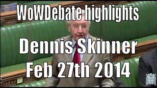WoWDebate highlights - Dennis Skinner Feb 27th 2014 [subs]