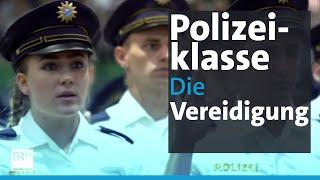 Die Polizeiklasse | Folge 5 - Die Vereidigung | Kontrovers |  Doku-Serie | BR24