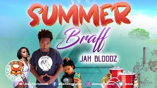 Jah Bloodz - Summer Braff - July 2019