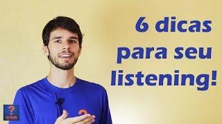 6 dicas para melhorar seu listening em inglês - Aula de Inglês #79
