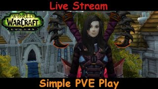 Simple PVE Play - fury warrior - world of warcraft - live stream pve gameplay