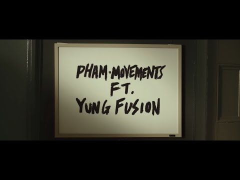 Pham - Movements (feat. Yung Fusion) [Official Music Video]