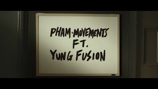 Pham - Movements (feat. Yung Fusion) [Official Music Video] thumbnail