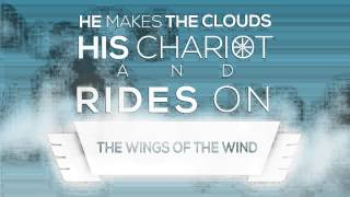 Clouds his chariot - Pslams 104:3 Kinetic Typography