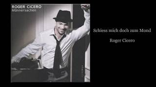 Schiess mich doch zum Mond   (Fly Me to the Moon)-   Roger Cicero
