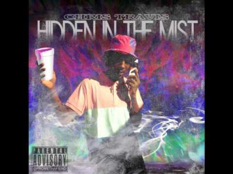 Chris Travis - Hidden In The Mist [Full Mixtape]