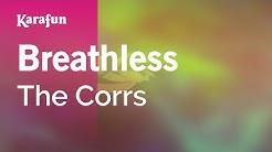Breathless - The Corrs | Karaoke Version | KaraFun