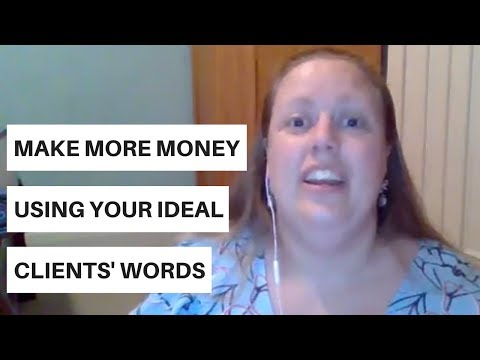 How to make more money using your ideal clients' words