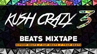 Hip Hop Beats Instrumentals MIX 2016 | Kush Krazy 3 by Loud Lord [Full Beats Mixtape]