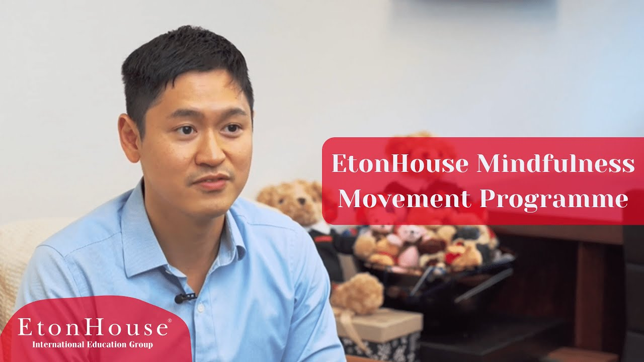 EtonHouse Mindfulness Movement Programme - EtonHouse International