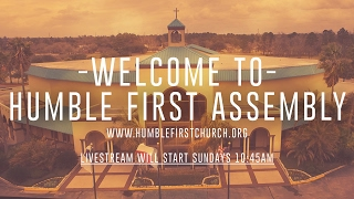 Humble First Assembly of God Live Stream