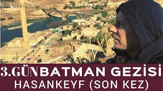 Batman Gezisi 3 - Hasankeyf (Sular Altında Kalmadan Son Kez)