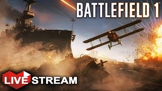 Battlefield 1 Gameplay | World War 1 Simulator | Livestream