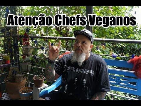 ATENÇÃO CHEFS VEGANOS