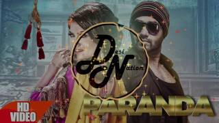 Paranda | KAUR B ft. JSL | Desi Nation | New Punjabi Song | Full song | 2016