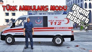 GTA 5 TÜRK AMBULANS MODU - YARALILARI KURTARMAK !
