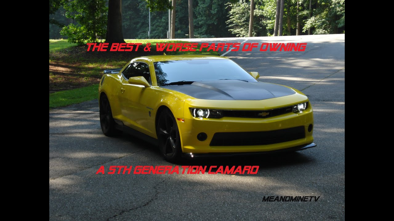 Gen 5 Camaro >> The Best And Worst Part Of Owning A 5th Gen Camaro Youtube
