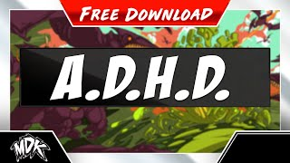 Repeat youtube video MDK - A.D.H.D. (Free Download)