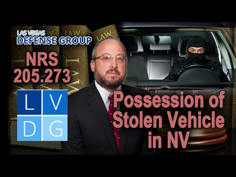 Possession of stolen vehicle in Nevada; laws & penalties (NRS 205.273)