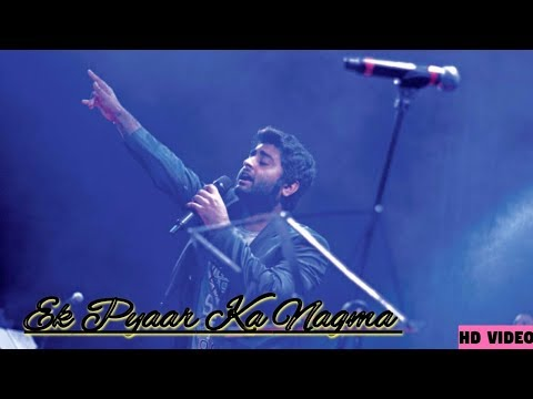 Ek Pyaar Ka Nagma Hai || Arijit Singh(Live Performance) || HD VIDEO || Music Addiction