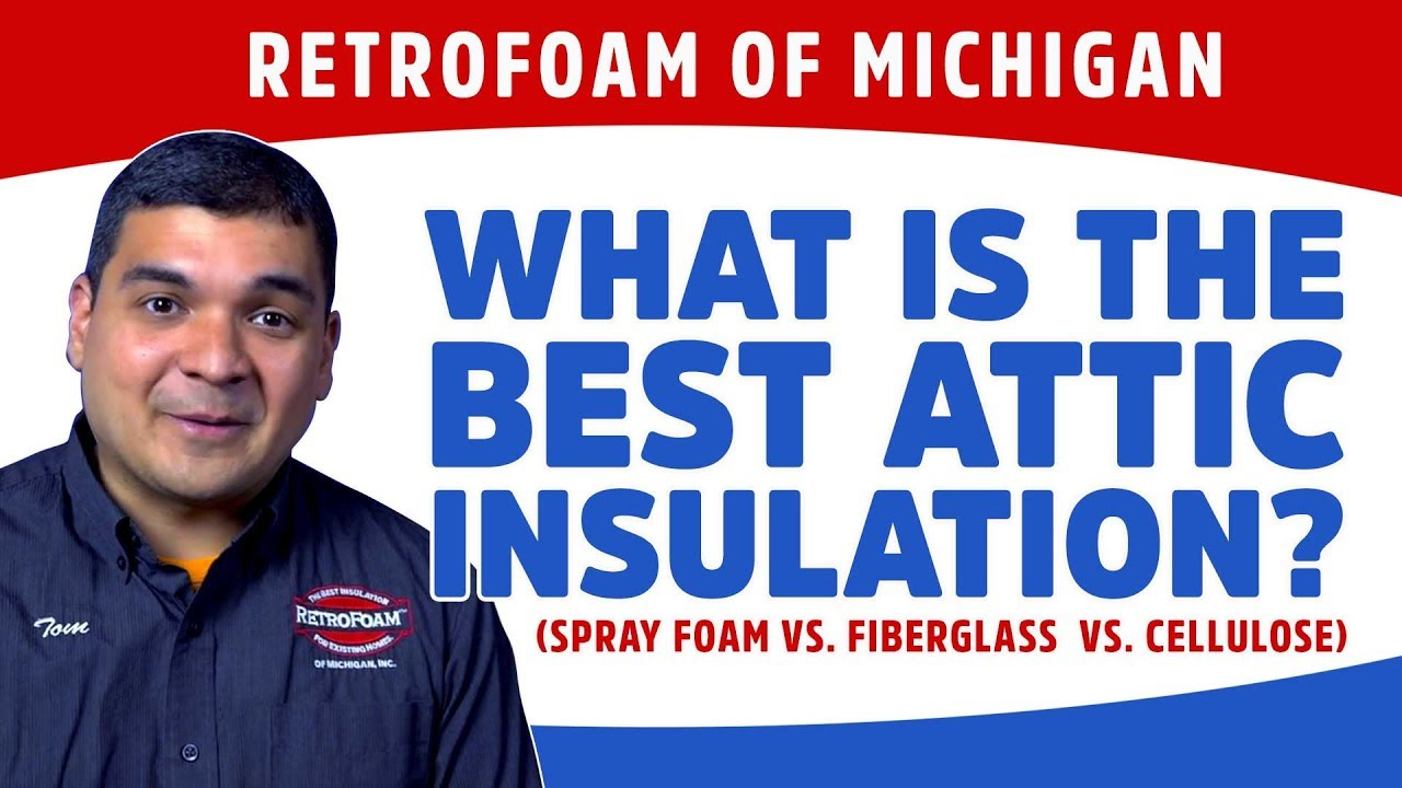 What is the Best Attic Insulation? (Spray Foam vs  Fiberglass vs  Cellulose)