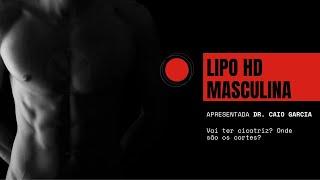 LIPO HD EM HOMENS - Como são as cicatrizes?