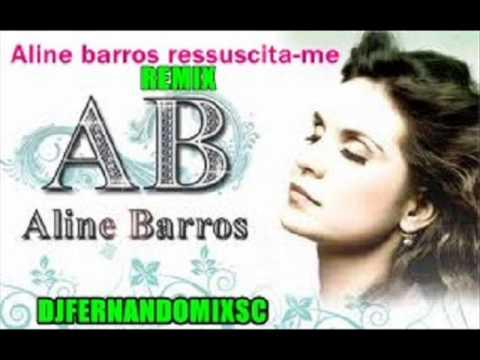 Aline Barros ressuscita me Remix 2013 Djfernandomixsc Extended