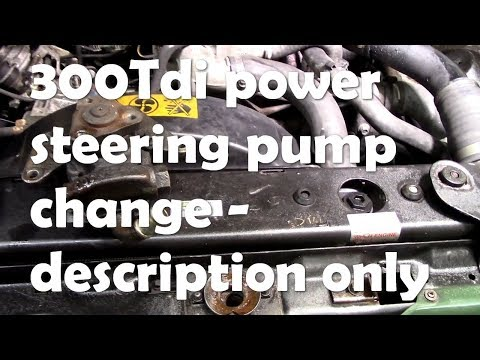 Question answered! How to change a 300tdi power steering pump - description only