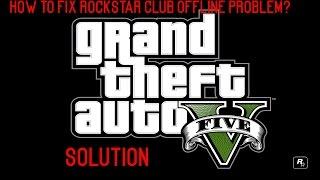 How to fix GTA 5 Rockstar Club Offline Problem? |  Solution