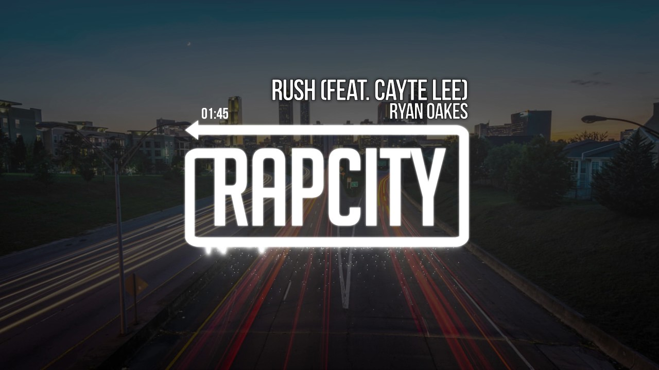 Ryan Oakes - Rush (feat  Cayte Lee)