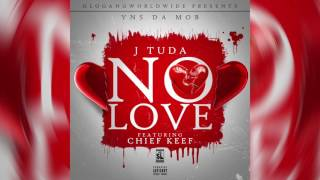 YNS Da Mob (J Tuda) Ft. Chief Keef - No Love  (Audio Only)