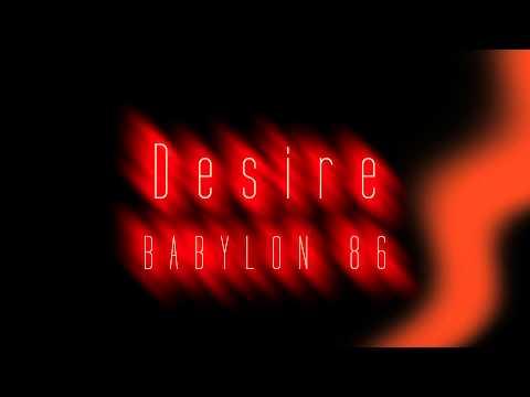Babylon 86 - Desire