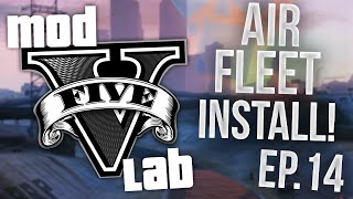 GTA V PC: Mod Lab - Installing Air Fleet! - Episode 14! (HD)