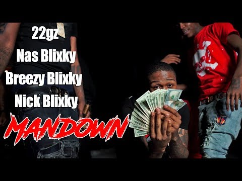 22gz x Nas Blixky x Breezy Blixky x Nick Blixky - Mandown ( Official Music Video )