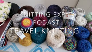 Knitting Expat - Travel Knitting - Summer 2016!