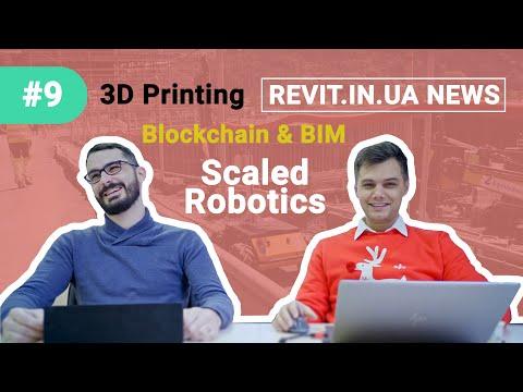 Revit In UA News | 2020#01(009) - Blockchain | 3D Printing | Scaled Robotics ...