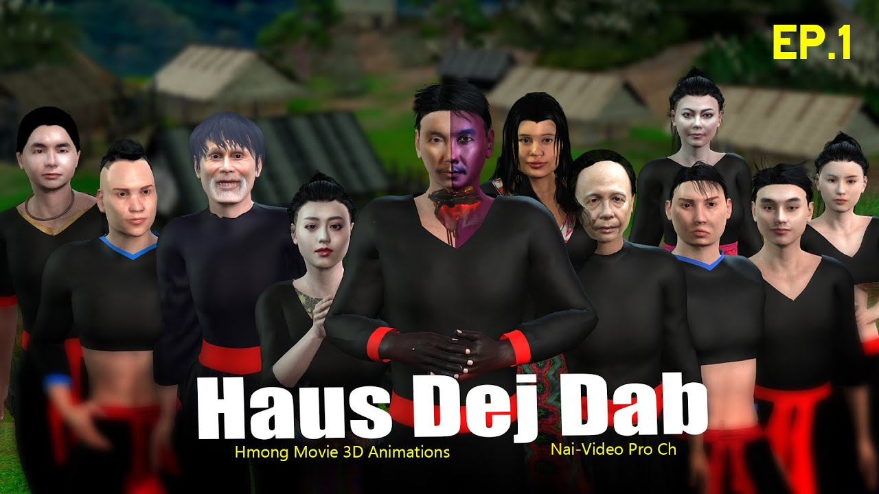 EP.1 Movie Dab Neeg 3D Animation Haus Dej Dab Hmoob Tej Kev Cai Qub Thaum Ub