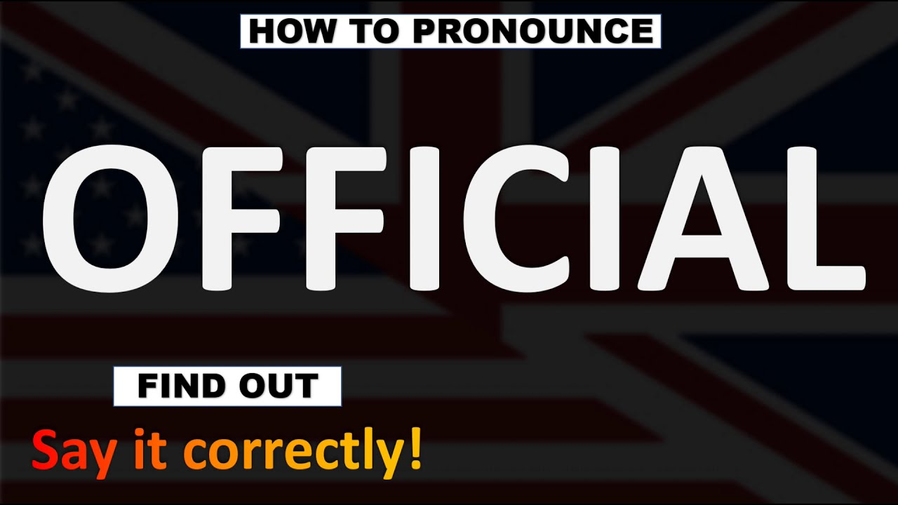 How to Pronounce Official? (CORRECTLY)