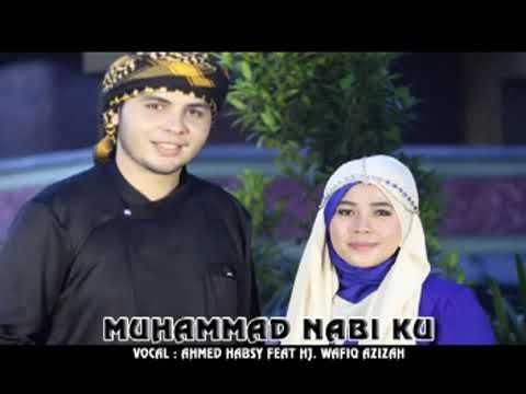 Muhammad nabiku voc.ahmed Habsy feat hj wafik azizah