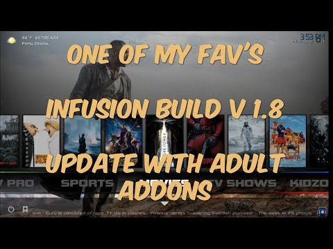 THE MOST COMPLETE KODI 17.4 KRYPTON BUILD AUGUST 2017 [INFUSION BUILD V 1.8]