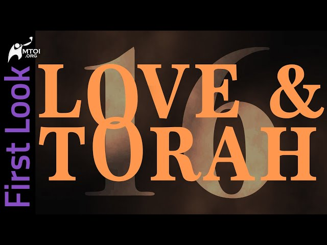 First Look | Love and Torah | Part 16