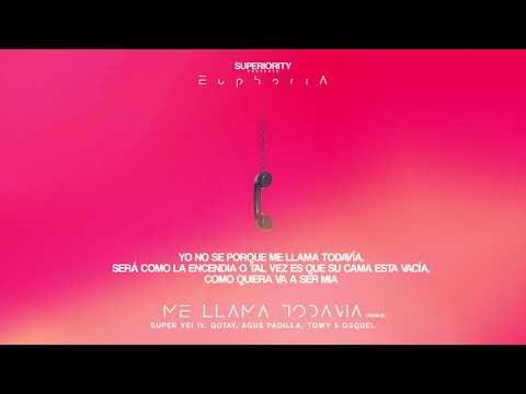 Super Yei - Me Llama Todavia Remix ft Agus Padilla, Towy, Gotay & Osquel | EUPHORIA