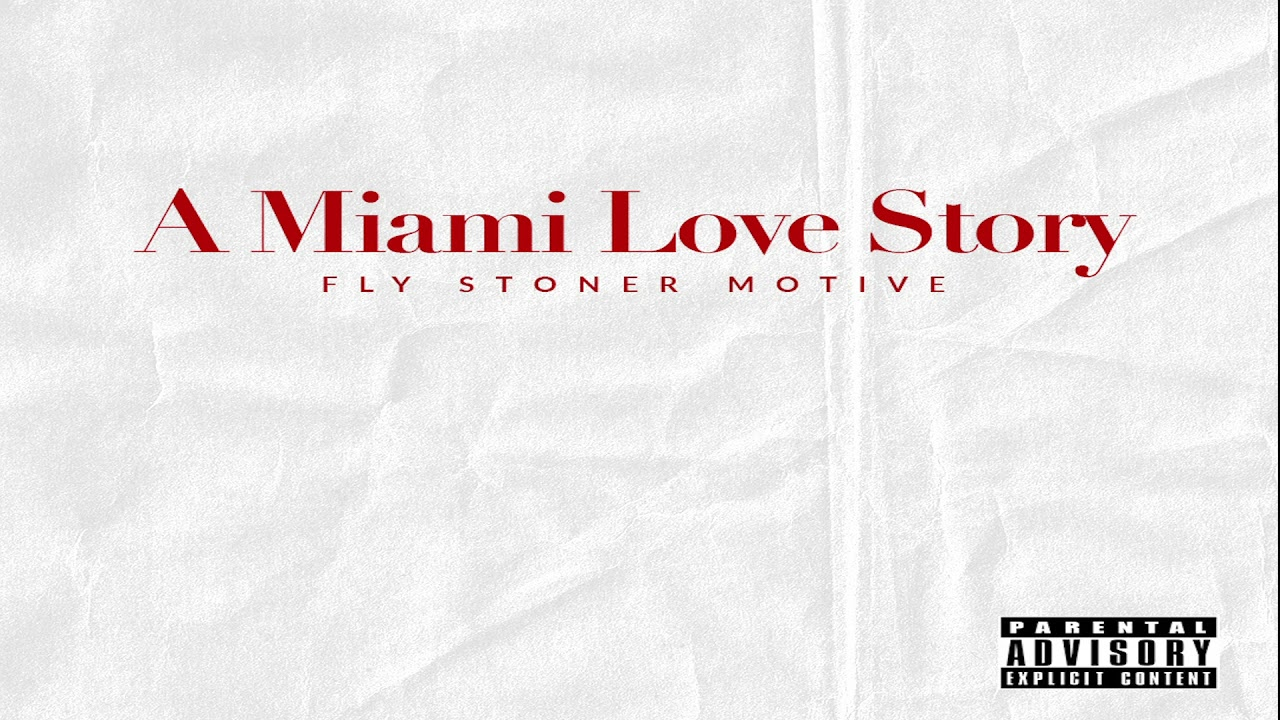 A Miami Love Story- Fly Stoner Motive