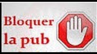 Comment Bloquer toute les pubs sur votre navigateure