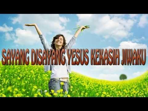 Lagu Rohani Kristen - SAYANG DISAYANG YESUS KEKASIH JIWAKU
