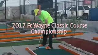 2017 Ft Wayne Putt Putt Classic Course Championship Highlights