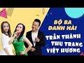 🔴Những Màn Song Tấu Hài Hước😍 - Trấn Thành, Việt Hương, Thu Trang😝😆😍