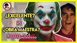 Joker: ¿Excelente? CLARO QUE SÍ, ¿OBRA MAESTRA? Uhmmm...