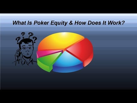What Is Poker Equity & How Does It Work? | Advanced Poker Strategy