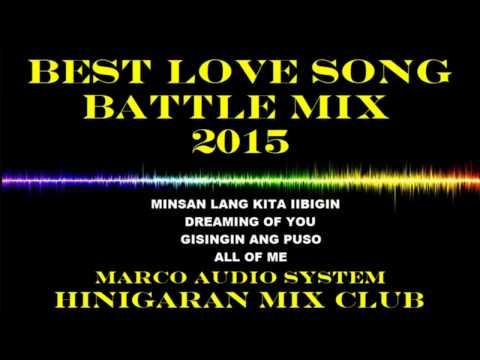 Best battle mix love song's 2015[hinigaran mix club djmarco]cleanmix